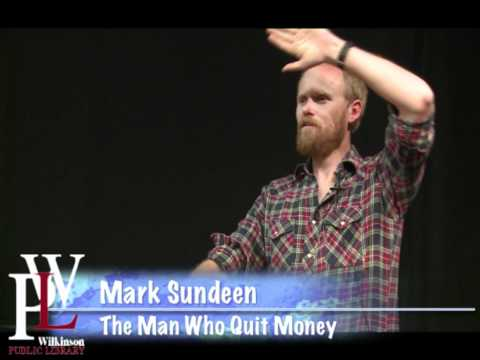 "Mark Sundeen Author of ""The Man Who Quit Money"""