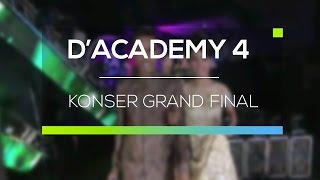 Highlight D'Academy 4 - Konser Grand Final