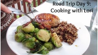 Road Trip Day 9: Cooking With Lori