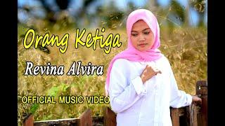 ORANG KETIGA - REVINA ALVIRA # Dangdut (Official Music Video)