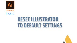 Adobe illustrator CC  — Reset illustrator to default setting