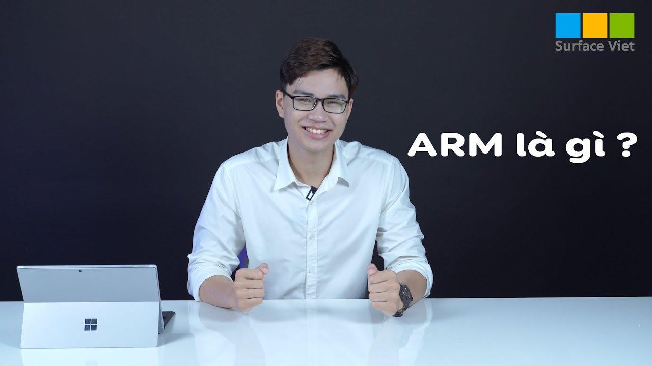 Vi xử lý kiến trúc ARM là gì? Đánh giá vi xử lý ARM trên Surface Pro X