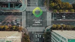 Cityscape Radio Episode 010 - Martnello
