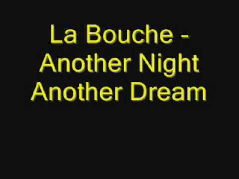 La Bouche - Another Night Another Dream.wmv