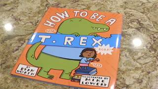 """""""How To Be A T. Rex"""" Book Giveaway"""