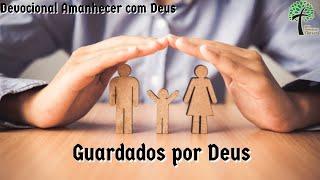Guardados por Deus // Amanhecer com Deus // Igreja Presbiteriana Floresta - GV