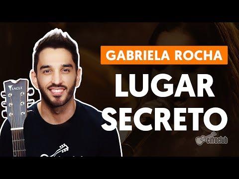 LUGAR SECRETO - Gabriela Rocha  de violão simplificada