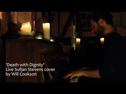 Will Cookson - Death with Dignity (Sufjan Stevens cover)
