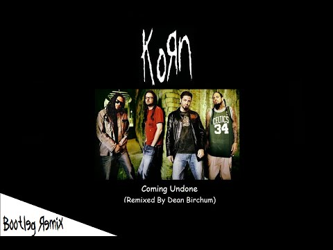 Korn  Coming Undone Remixed  Dean Birchum 2012