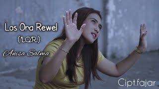 Gambar cover LOS ORA REWEL (LOR) - ANISA SALMA (official)