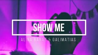 Alina Baraz & Galimatias- Show Me (lyrics)