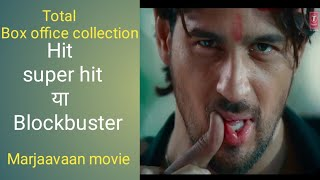 Marjaavaan movie box office collection , hit ya flop , sk movement