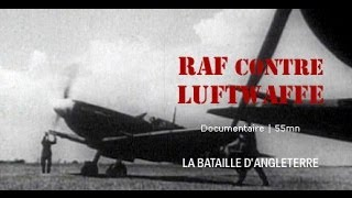 RAF (Royal Air Force) contre Luftwaffe - Documentaire histoire guerre mondiale