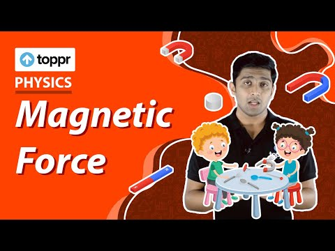 Class 8 Physics : Force and Pressure | Magnetic Force (CBSE/NCERT)