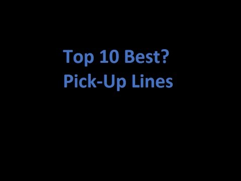 top ten best pick up lines