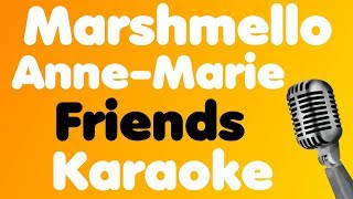 Marshmello & Anne-Marie • Friends • Karaoke