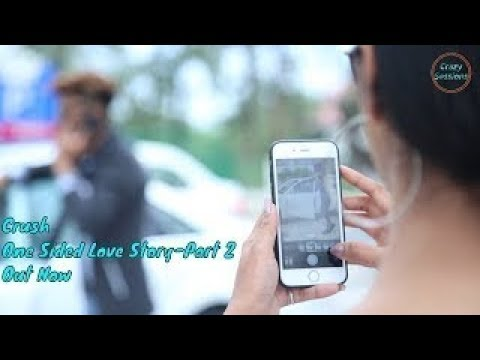 Crush One Sided Love Story - Part 2 Arjun Sharma| Ishika Sharma|FT. Crazy sessions| New Video 2018|