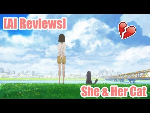 [AI Reviews] She And Her Cat ~Everything Flows~