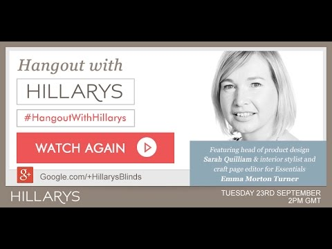 #HangoutWithHillarys - Expert advice on interiors from Sarah Quilliam and Emma Morton-Turner
