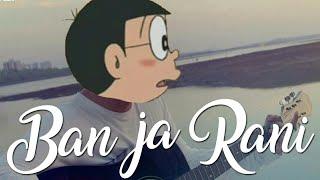 Ban Ja Rani (Nobita Shizuka Love Song) | Guru Randhawa