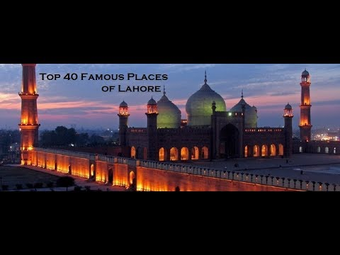 Top 40 Famous Places of Lahore | You Should Visit