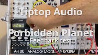 Tiptop Audio Forbidden Planet Eurorack Filter Feedback test