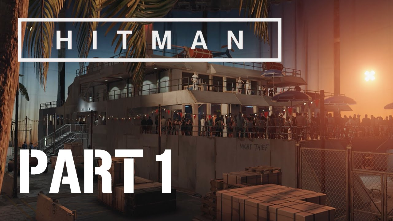 Hitman Walkthrough Gameplay Part 1 Yacht Hitman 6 2016 Ps4 Youtube