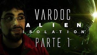alien isolation jugando parte 1 vardoc1 en espaol