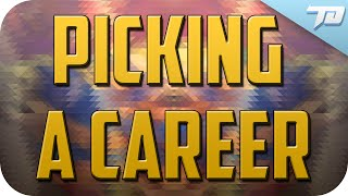 Picking A Career and Doing What You Want