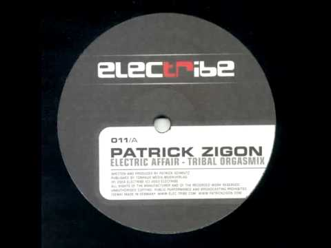 Patrick Zigon - Electric Affair (Tribal Orgasmix)