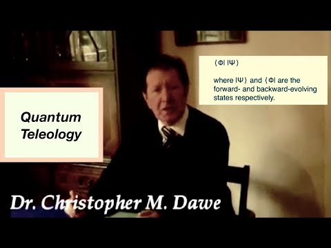 Dawe Quantum Teleology. How the future affects the preent. The Two State Vector. (Subscribe)