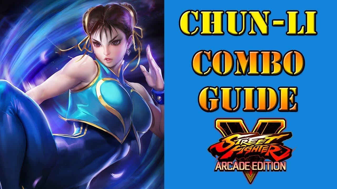 Street Fighter V Arcade Edition Chun Li Combo Guide Youtube