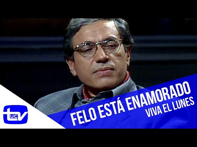 Viva el Lunes | Felo está enamorado