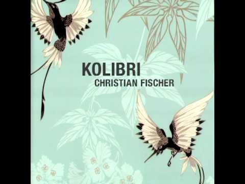 Christian Fischer - Kolibri (Alex Young Dub Remix)