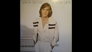 Shaun Cassidy - Born Late - Full Album - Vinyl Recording