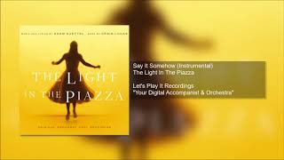 The Light In The Piazza - Say It Somehow (Instrumental)