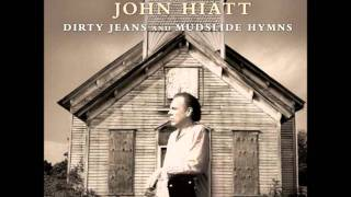 Watch John Hiatt Down Around My Place video
