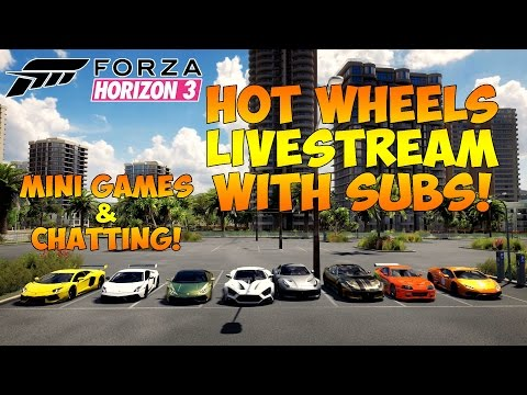 Forza Horizon 3 - HOT WHEELS LIVESTREAM WITH SUBS! MINI GAMES & CHATTING
