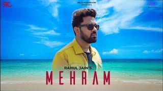 Mehram | Rahul Jain | Official Video