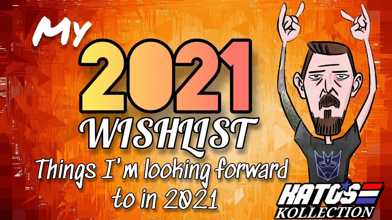 My 2021 wishlist. Things I'm looking forward to in 2021 by Kato's Kollection