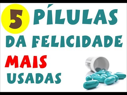 As 5 pílulas da felicidade mais usadas