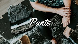 5 PANTS EVERY GUY SHOULD OWN | MEN