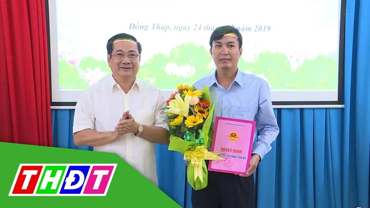 Bổ nhiệm Phó Giám đốc Sở Tài nguyên và Môi trường Đồng Tháp | THDT