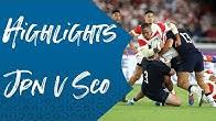 Highlights: Japan v Scotland -  Rugby World Cup 2019