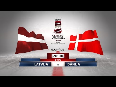 | LATVIA - DENMARK | 2018 IIHF Ice hockey U18 World Championship Division 1, Group A