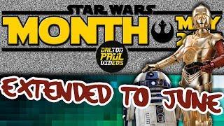 UPDATE: Star Wars Month Extended to J̶u̶n̶e̶, J̶u̶l̶y̶, (August, I guess?)