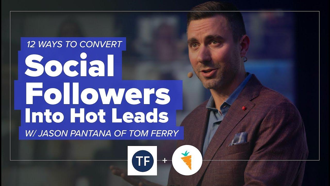 12 Tweaks to Convert Your Social Media Followers Into Hot Leads w/ Jason Pantana of Tom Ferry