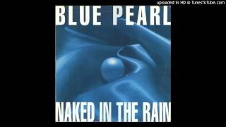 Blue Pearl - Naked In The Rain (Instrumental Mix)