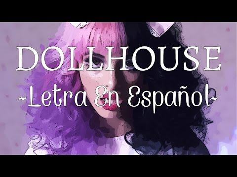 DOLLHOUSE~ Letra En Español~ Melanie Martinez