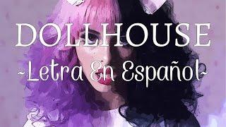 Dollhouse~ Letra En Espa�ol~ Melanie Martinez
